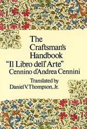 The Craftsman's Handbook ebook by Cennino Cennini