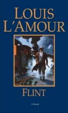 Flint - A Novel ebook by Louis L'Amour