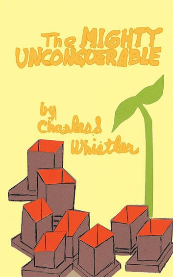 The Mighty Unconquerable - The Latest Speculations on Love ebook by Charles Whistler