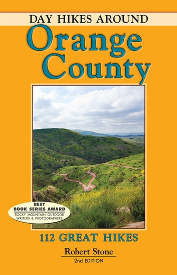 Day Hikes Around Orange County - 112 Great Hikes ebook by Robert Stone