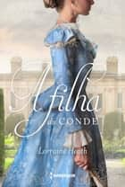 A filha do conde eBook by Lorraine Heath, Daniela Rigon