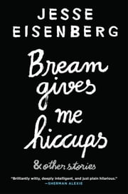 Bream Gives Me Hiccups ebook by Jesse Eisenberg