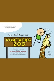 Cyanide and Happiness: Punching Zoo ebook by Kris Wilson,Rob DenBleyker,Matt Melvin,Dave McElfatrick,Kris Wilson,Rob DenBleyker,Matt Melvin,Dave McElfatrick