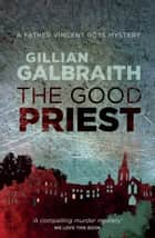 The Good Priest ebook by Gillian Galbraith