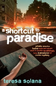A Shortcut to Paradise ebook by Teresa Solana,Peter Bush
