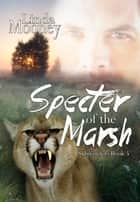 Specter of the Marsh ebook by Linda Mooney