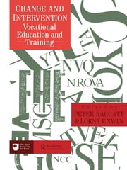 Change And Intervention - Vocational Education And Training ebook by Peter Raggatt; Lorna Unwin both of The Open University.