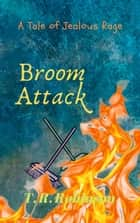Broom Attack - Revelations, #2 ebook by T. R. Robinson
