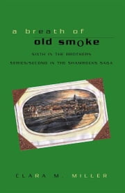 A Breath of Old Smoke ebook by Clara M. Miller
