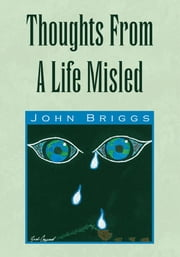 Thoughts From A Life Misled ebook by John Briggs