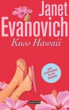 Kuss Hawaii ebook by Janet Evanovich,Thomas Stegers