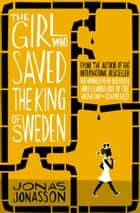 The Girl Who Saved the King of Sweden ebook by