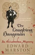 The Laughing Hangman ebook by Edward Marston