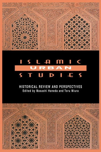 Islamic Urban Studies ebook by Masashi Haneda
