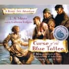 Curse of the Blue Tattoo audiobook by L.A. Meyer