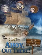 Ahoy, Out There! ebook by Miss Mae