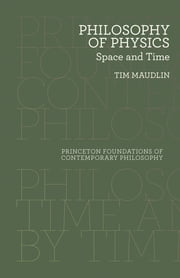 Philosophy of Physics - Space and Time ebooks by Tim Maudlin
