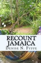 Recount Jamaica ebook by Denise N. Fyffe