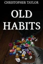 Old Habits ebook by Christopher Taylor