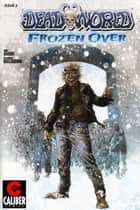 Deadworld: Frozen Over Vol.1 #2 ebook by Mike Raicht, Federico Dallocchio