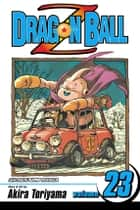 Dragon Ball Z, Vol. 23 - Boo Unleashed eBook by Akira Toriyama, Akira Toriyama