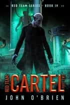 Red Team: Cartel Part Two ebook by John O'Brien