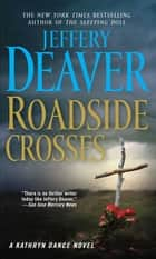 Roadside Crosses - A Kathryn Dance Novel 電子書 by Jeffery Deaver