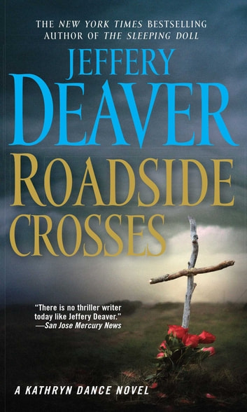 Roadside Crosses - A Kathryn Dance Novel eBook by Jeffery Deaver