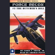 Force Recon #3 The Butcher's Bill audiobook by James V. Smith