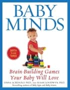 Baby Minds ebook by Linda Acredolo, Ph.D.,Susan Goodwyn, Ph.D.