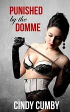 Punished By The Domme 電子書 by Cindy Cumby