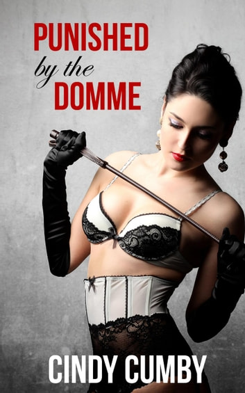 Punished By The Domme ebook by Cindy Cumby