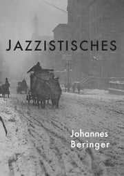 Jazzistisches ebook by Johannes Beringer