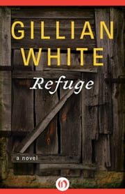 Refuge - A Novel ebook by Gillian White