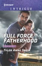 Full Force Fatherhood ebook by Tyler Anne Snell