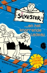 Silvester...en het knorrende cadeau - deel 3 ebook by Willeke Brouwer