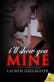 I'll Show You Mine ebook by Lauren Gallagher