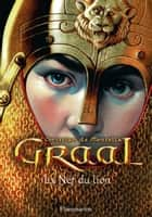Graal (Tome 3) - La Nef du lion ebook by Christian de Montella