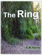 The Ring ebook by E.M Harris