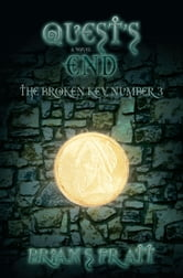 Quest's End: The Broken Key #3 ebook by Brian S. Pratt