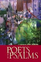 Poets on the Psalms ebook by Lynn Domina