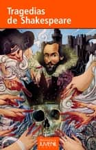 Tragedias de Shakespeare ebook by William Shakespeare, Richard Zela