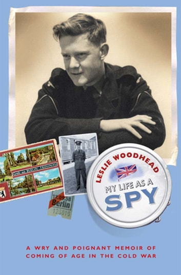 My Life As A Spy ebook by Leslie Woodhead