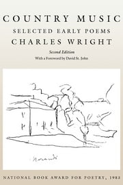 Country Music - Selected Early Poems ebook by Charles Wright,David St. John