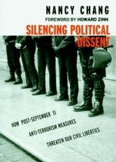 Silencing Political Dissent - How Post-September 11 Anti-Terrorism Measures Threaten Our Civil Liberties ebook by Nancy Chang