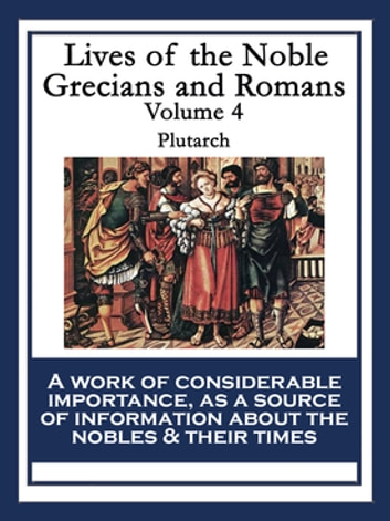 Lives of the Noble Grecians and Romans - Volume 4 ebook by Plutarch