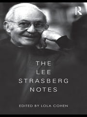 The Lee Strasberg Notes ebook by Lola Cohen