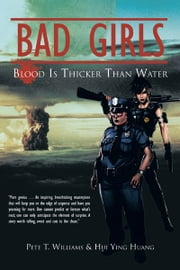 Bad Girls - Blood Is Thicker Than Water ebook by Pete T. Williams & Hui Ying Huang