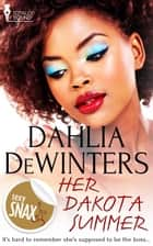Her Dakota Summer ebook by Dahlia DeWinters