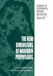 The New Dimensions of Warfarin Prophylaxis ebook by Stanford Wessler